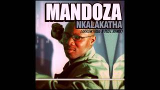 Mandoza - Nkalakatha (Arrowtribe X Tizel Remix) [OUT NOW!]
