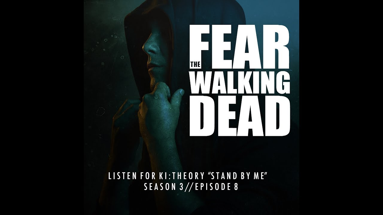 Ki:Theory - Stand By Me ('Fear The Walking Dead' Soundtrack S03E08) - Official Video