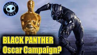 Disney pushing BLACK PANTHER for Best Pic?