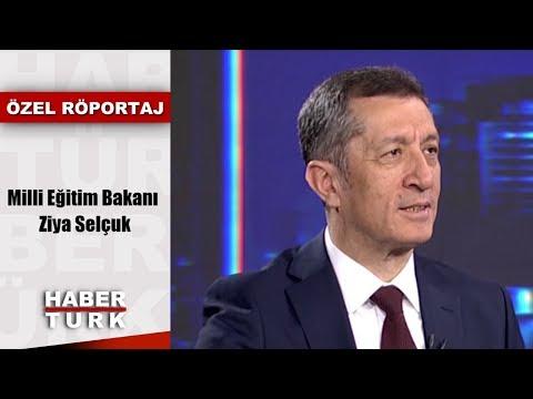 Özel Röportaj - 22 Mayıs 2019 (Milli Eğitim Bakanı Ziya Selçuk)