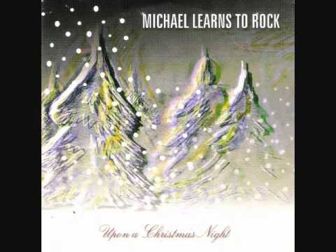 Upon A Christmas Night - Michael Learns to Rock.wmv