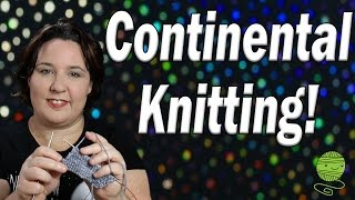 Continental Knitting, The Knitting Style for Crocheters