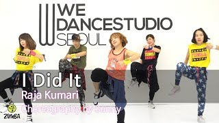I Did It(ZIN77) - Raja Kumari / Easy Dance Fitness Choreography / Zumba /Wook's Zumba® Story / Sunny