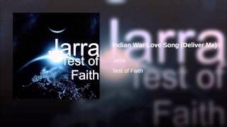 Indian War Love Song (Deliver Me)