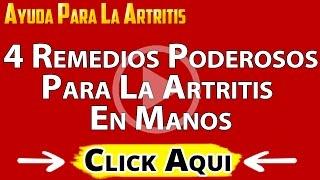 4 PODEROSOS REMEDIOS PARA LA ARTRITIS EN LAS MANOS Y EL DOLOR EN LAS ARTICULACIONES DE LAS MANOS(, 2013-05-17T20:37:22.000Z)