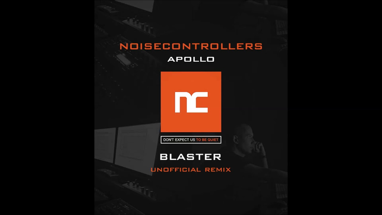Noisecontrollers - Apollo (Blaster Unofficial Remix)