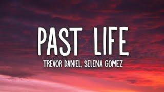 Trevor Daniel, Selena Gomez - Past Life (Lyrics)