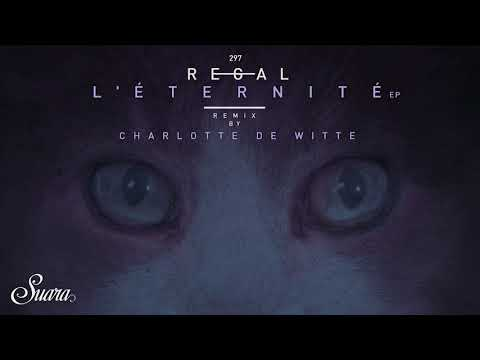 Regal - L'Éternité (Charlotte de Witte Remix)