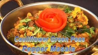 Cauliflower Green Peas Pepper Masala | Indian Cuisine |  Tamil