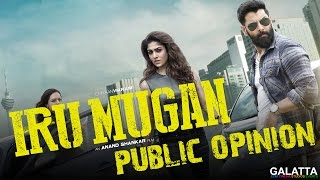 Iru Mugan Public Opinion | Vikram, Nayantara, Nithya Menen | Galatta Exclusive