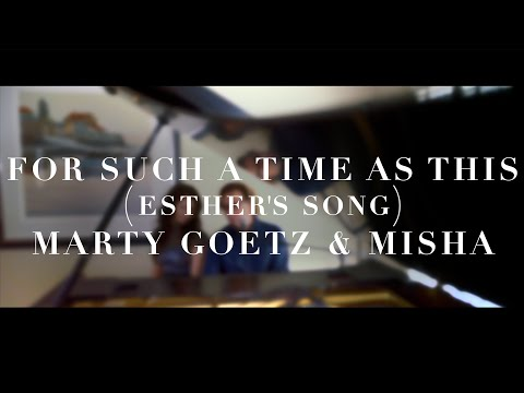 For Such a Time as This (Esther's Song) | Marty Goetz & Misha Official Live Music Video