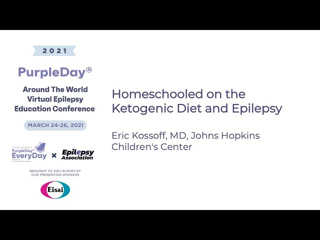 Ketogenic Diet and Epilepsy- Purple Day® Around The World 2021 Virtual Epilepsy Education Conference