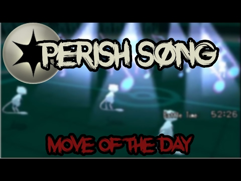 MOVE OF THE DAY #3- Perish Song