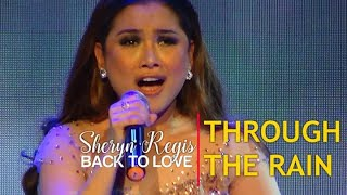SHERYN REGIS - Through The Rain (Back To Love | February 28, 2020)