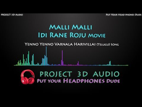 Yenno Yenno 3D Audio Song (USE HEADPHONES) || Malli Malli Idi Rane Roju || Project 3D Audio