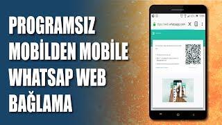 İphone  ve Android Cihazlar İçin Telefondan telefona Whatsapp Web Bağlama