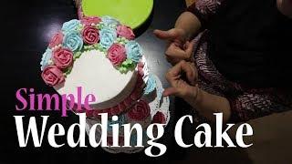 Cara Membuat Kue Pengantin Mudah dan Simpel | Simple Wedding Cake
