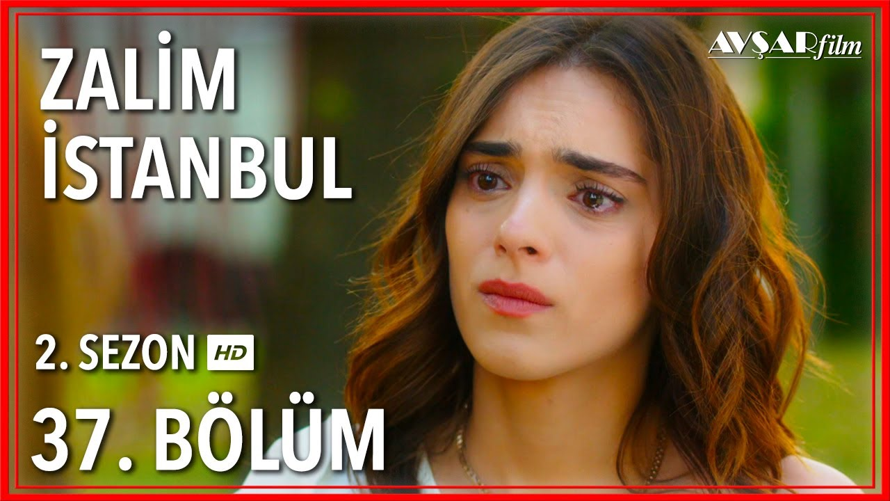 Zalim İstanbul 37. Bölüm (Tek Parça)