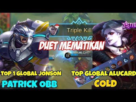 DUET EDAN !! BOCAH TOP GLOBAL ALUCARD(Cold) + TOP 1 GLOBAL JOHNSON(Patrick OBB) Tak Terkalahkan