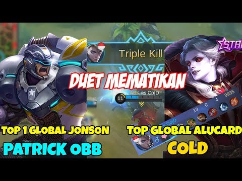 DUET EDAN !! BOCAH TOP GLOBAL ALUCARD(Cold) + TOP 1 GLOBAL JOHNSON(Patrick OBB) Tak Terkalahkan