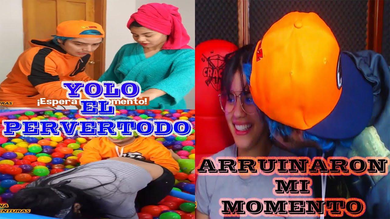 YOLO EL PERVERTODO / MOMENTOS ARRUINADOS DE YOLORIANA / YOLO AVENTURAS
