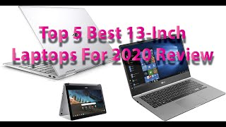 Top 5 Best 13 Inch Laptops For 2020 Review