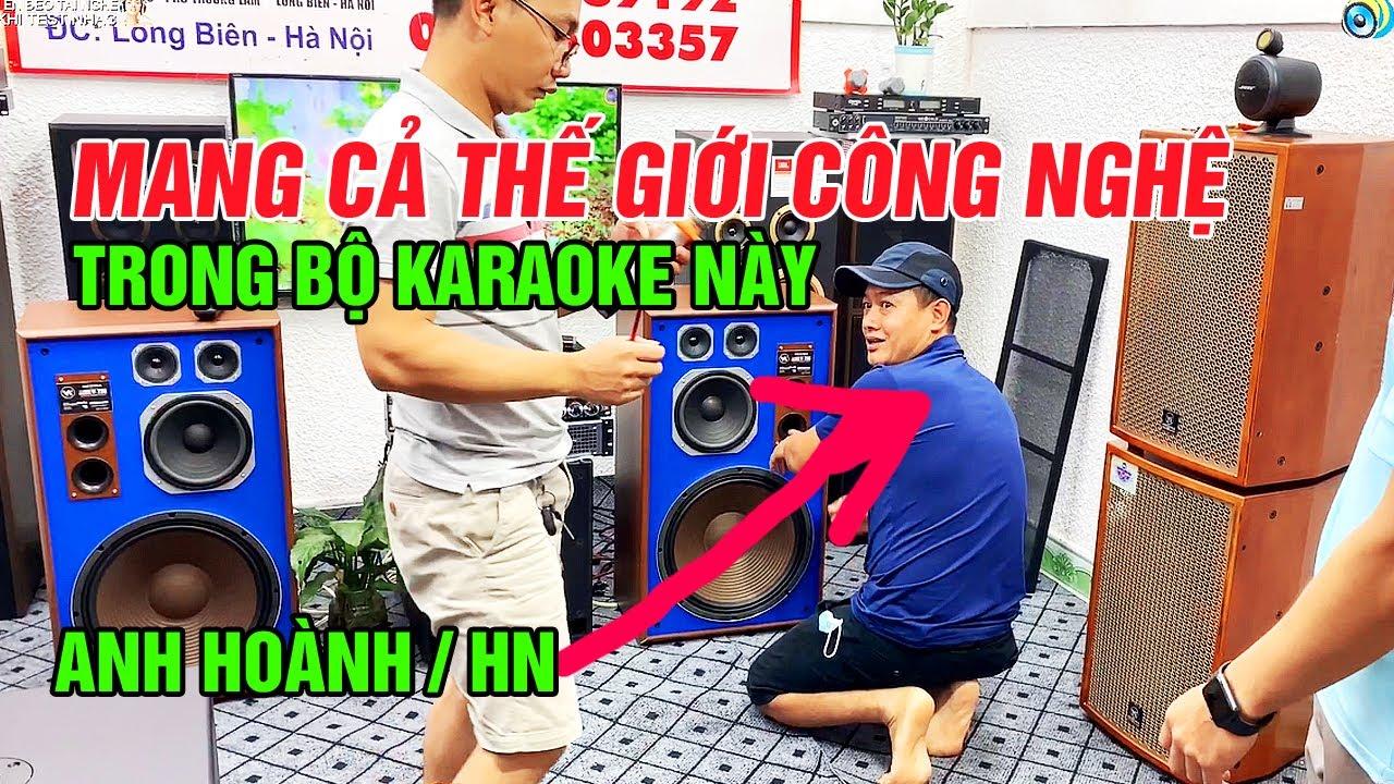 Mang Cả Thế Giới Công Nghệ Vào Trong Bộ Karaoke này Gửi anh Hoành-Hà Nội/JK Audio 0963 88 9192