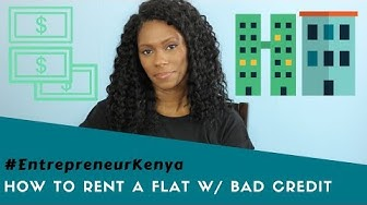 How to Rent an Apartment With Bad Credit // #EntrepreneurKenya