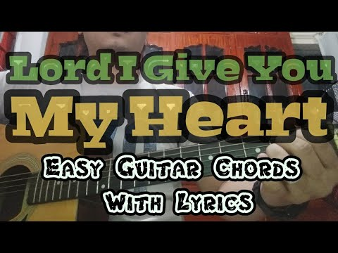 Lord I Give You My Heart By Hillsong | Easy Guitar Chords With Lyrics | Worhip Through Music
