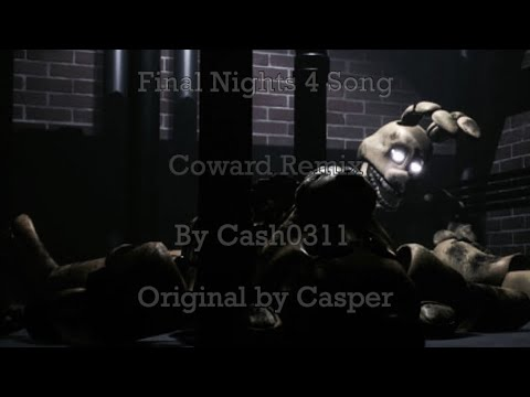 Final Nights 4 Song   Coward Remix