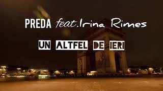 PREDA feat. Irina Rimes - Un Altfel de Ieri (prod.Mef Beats)