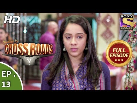 Crossroads  Ep 13  Full Episode  4th July, 2018
