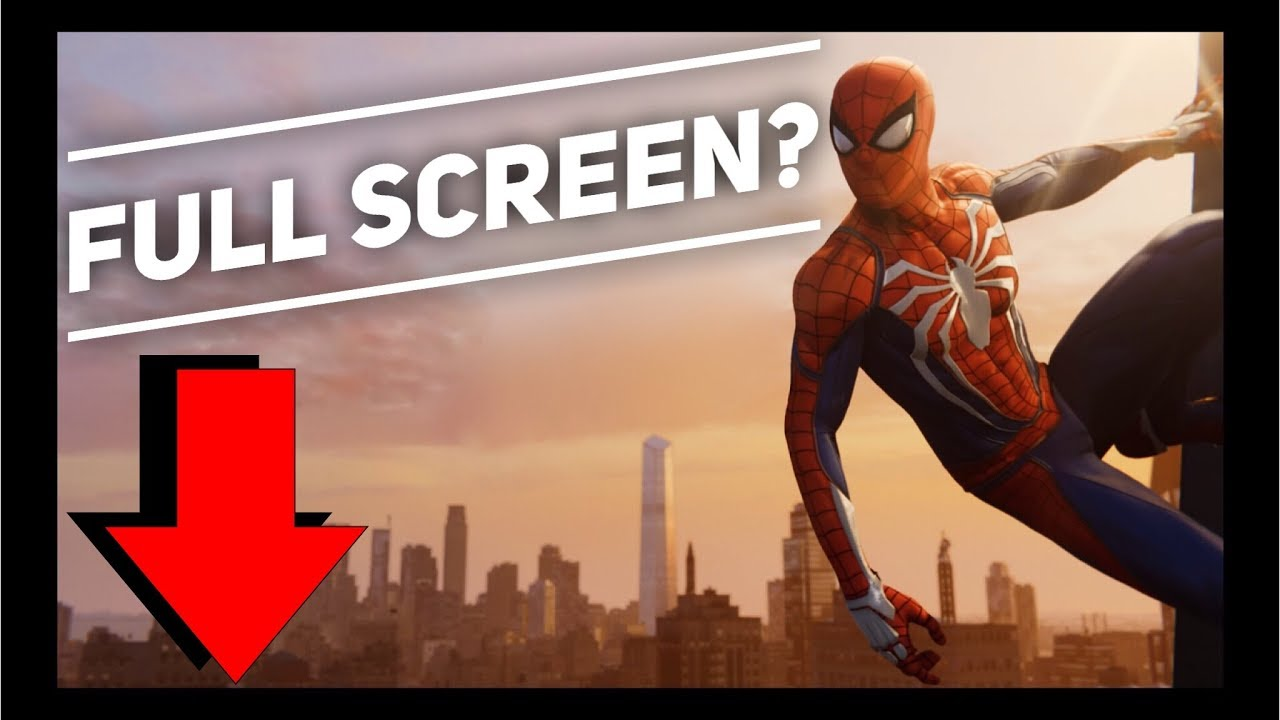 Marvel S Spider Man Ps4 How To Set Full Screen How To Remove Black Borders No Full Screen Fix