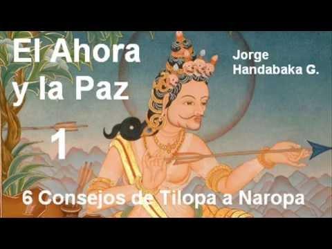 El Ahora y la Paz: 6 Consejos de Tilopa a Naropa