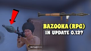 Bazooka (RPG) In PUBG Mobile? | Update 0.12 Preview!