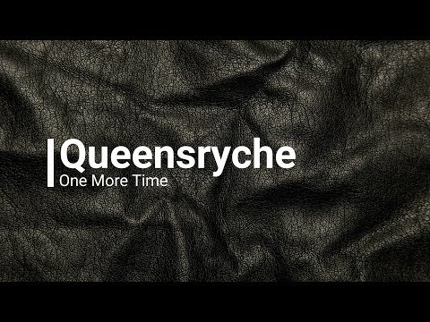 Queensryche - One More Time (Lyrics)