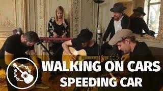 Walking On Cars — Speeding Cars