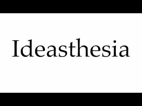 How to Pronounce Ideasthesia