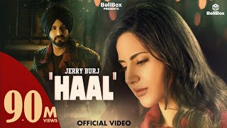 Haal | Jerry Burj | Latest Punjabi Songs 2020 | Ft. Alina Rai | BellBox | New Punjabi sad songs 2020