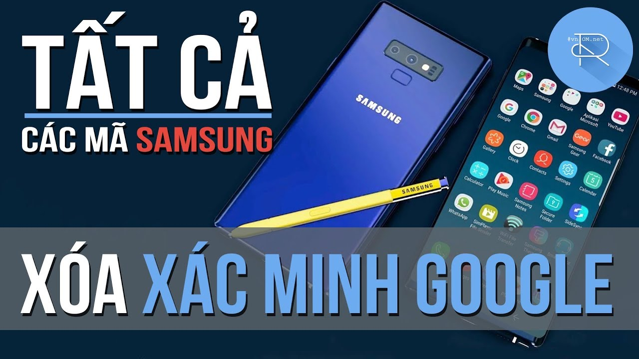 (FREE) Xóa xác minh tài khoản Google trên tất cả các mã Samsung (Android 8.1 - 8 - 7 - 6 - 5)