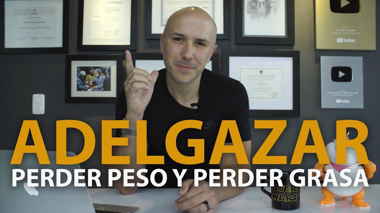 Adelgazar, Perder Peso y Perder Grasa   Dr. Carlos Jaramillo