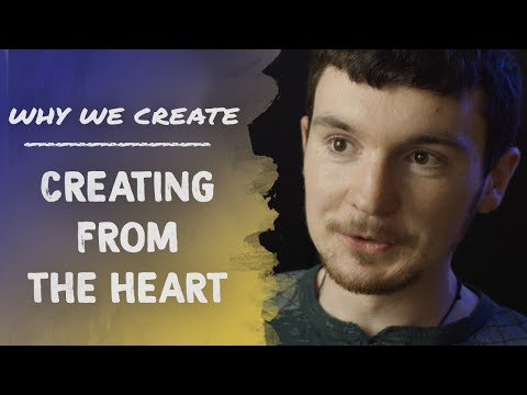 Nicholas Willey: Creating from the Heart | Why We Create
