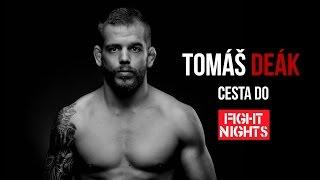 Tomas Deak - Cesta do FIGHT NIGHTS