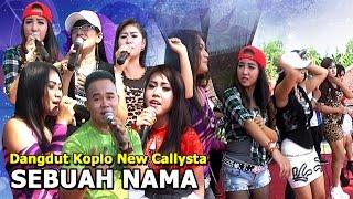 Dangdut Koplo Terbaru New Callysta - Sebuah nama