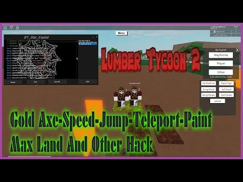 Lumber Tycoon 2 Hack Gold Axe Speed Jump Fly Teleport Max Land Paint And Others (Türkçe) ROBLOX