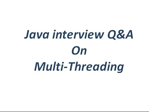 Java Interview Q&A on Multi-Threading