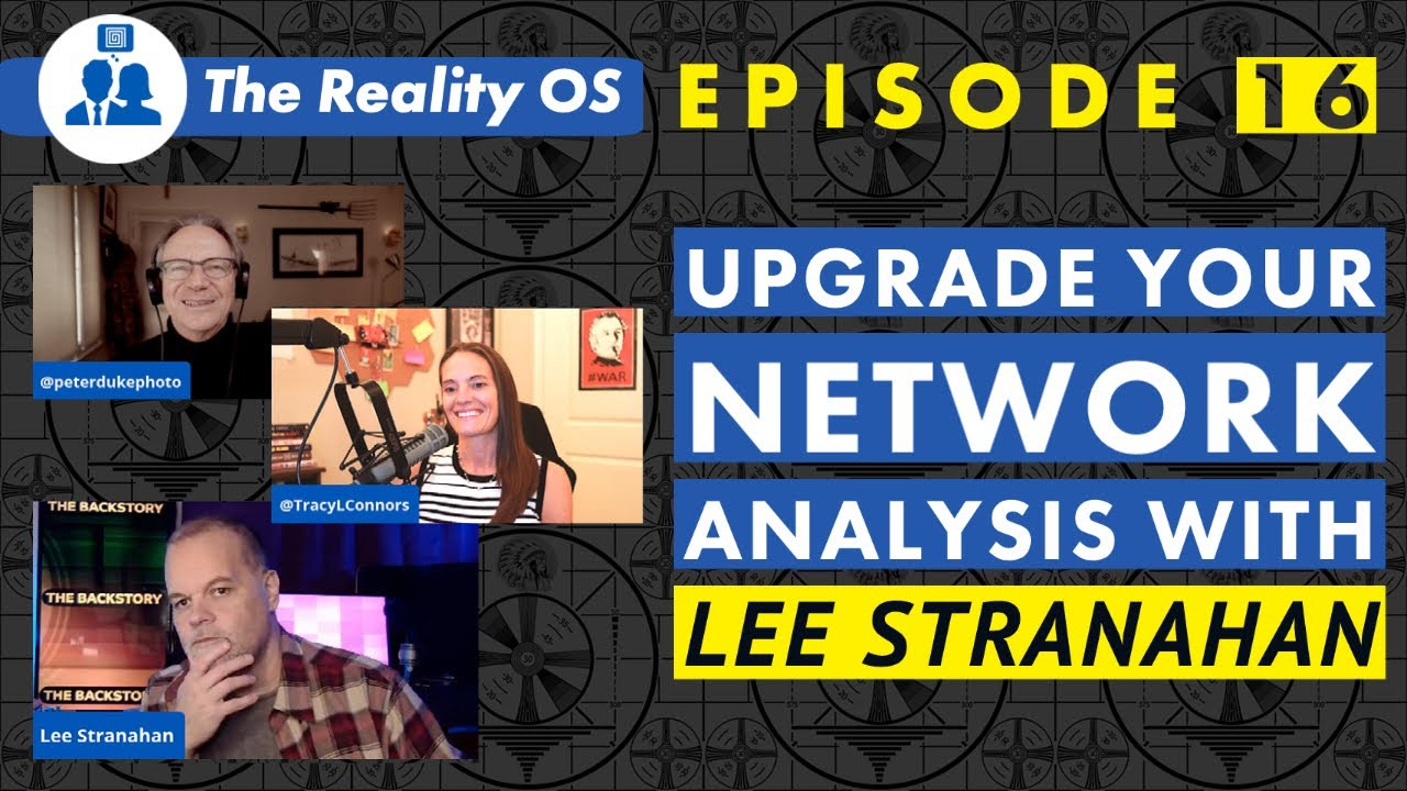 Upgrading Your Network Analysis with Lee Stranahan