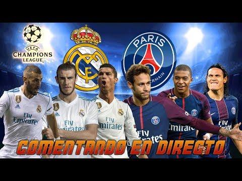 COMENTANDO EN DIRECTO   REAL MADRID vs PSG   UEFA CHAMPIONS LEAGUE 2017/18