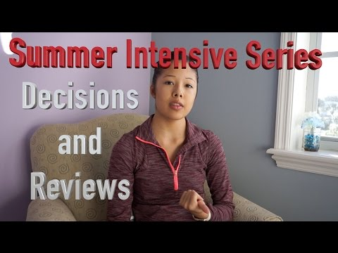 Ballet Summer Intensive Series: Decisions and Reviews