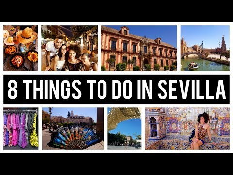 🇪🇸 8 THINGS TO DO IN SEVILLA - SPAIN💃 SEVILLA TRAVEL TIPS